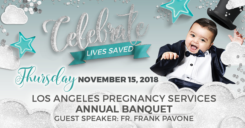 Los Angeles Pregnancy Services Gala Benefit Dinner