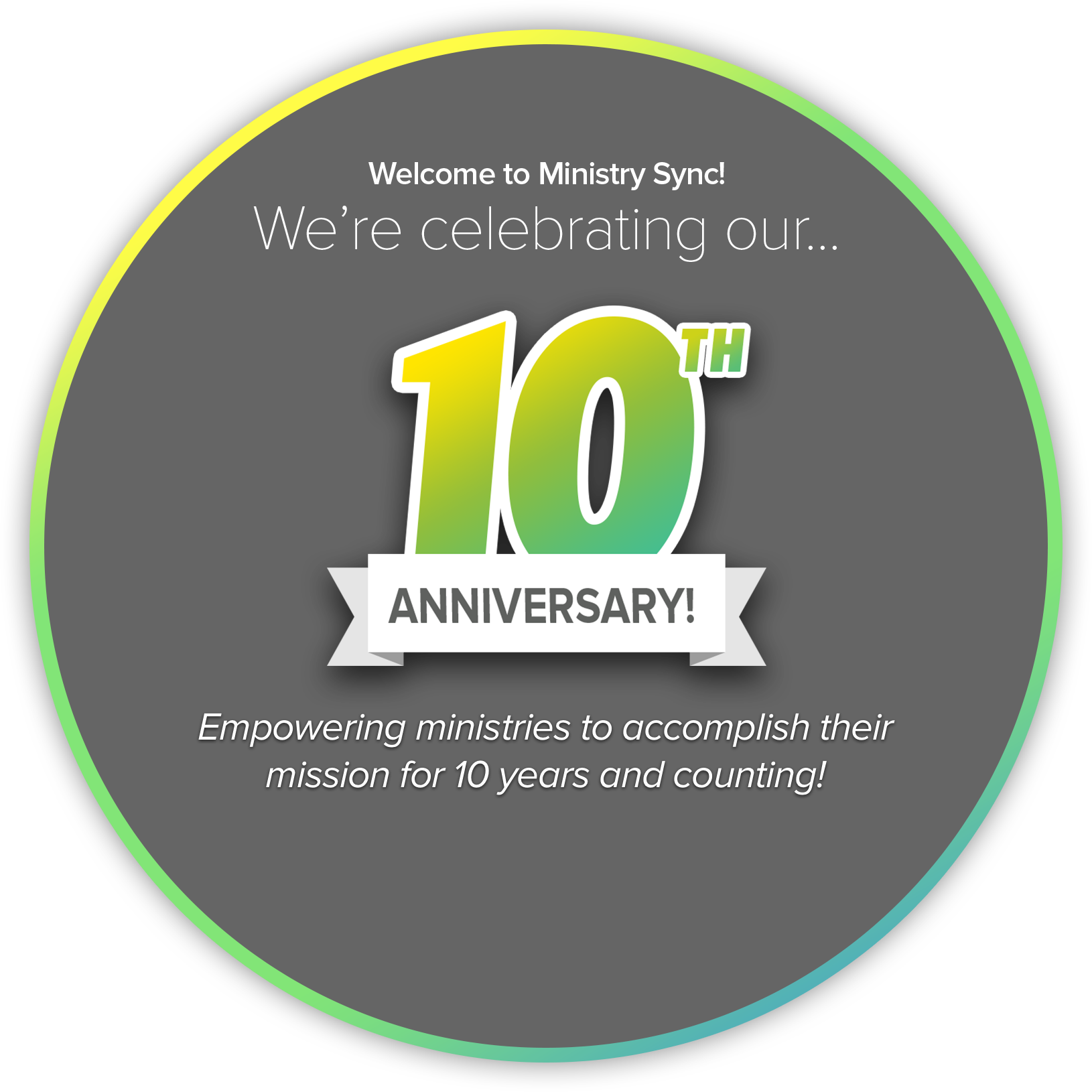 Ministry Sync – Help Us Celebrate Our 10 Year Anniversary